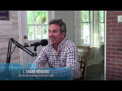 "Download J. Shane Howard - ""Helping Good People Do Interesting Things"""