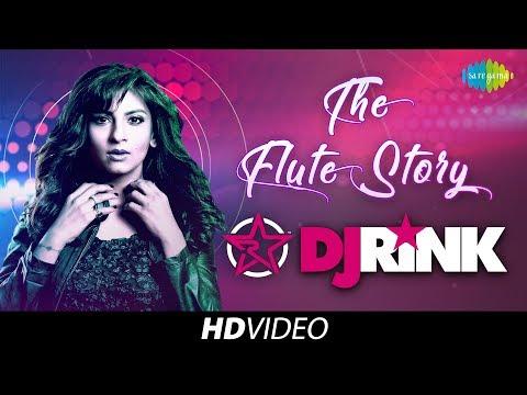 The Flute Story I DJ Rink