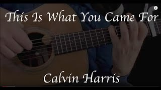Calvin Harris - This Is What You Came For ft. Rihanna - Fingerstyle Guitar