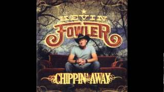 Watch Kevin Fowler Chippin Away video