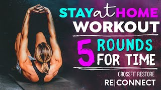 CrossFit Restore Wednesday RE|Connect WOD. Workouts you can do at home.