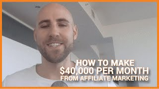 How To Make $40,000 Per Month From Affiliate Marketing With Mike From Maine
