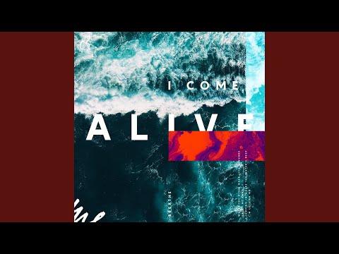 I Come Alive