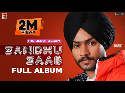 Sandhu Saab : Himmat Sandhu (Full Album) Latest Punjabi Album 2020 | GK Digital