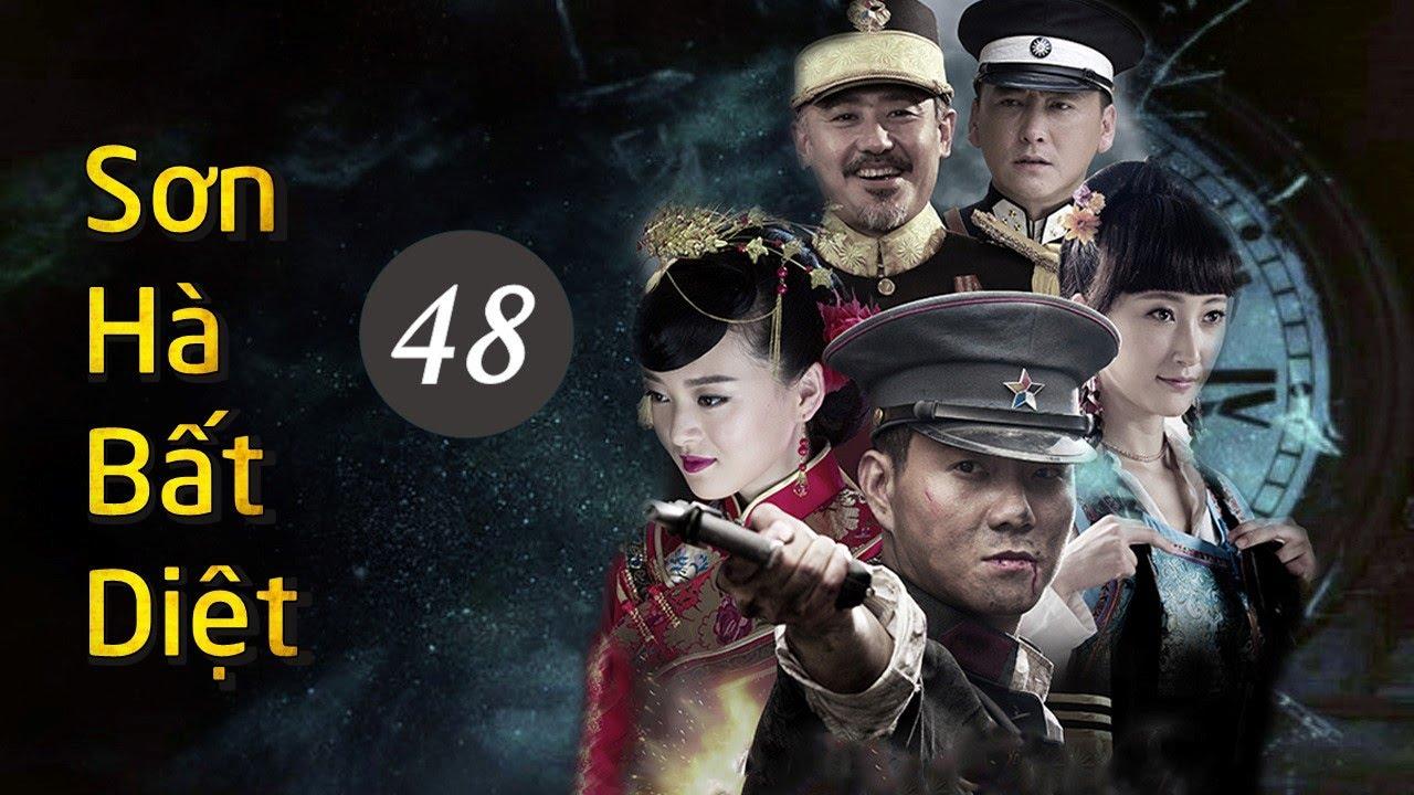 Phim Kháng Nhật Hay Nhất Mọi Thời Đại | SƠN HÀ BẤT DIỆT – Tập 48 [ Thuyết Minh ]