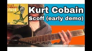 Scoff (Early demo) - Kurt Cobain Guitar lesson + Tutorial