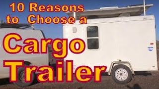 10 Reasons to Choose a Cargo Trailer Instead of an RV