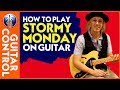 How to Play Stormy Monday On Guitar - T Bone Walker Stormy Monday Blues