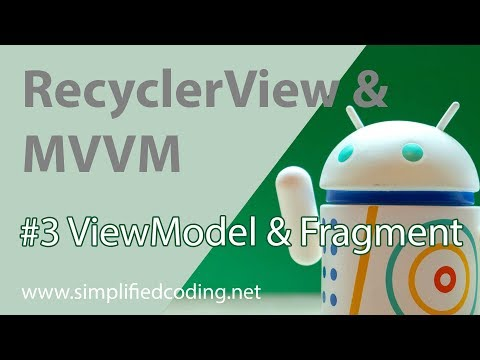 #3 RecyclerView with MVVM - ViewModel and Fragment
