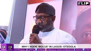WHY I RODE 'MOLUE' IN LAGOS- OTEDOLA