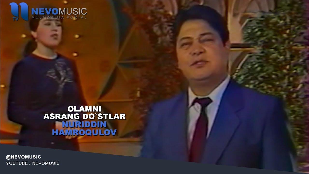Nuriddin Hamroqulov - Olamni saqlang do`stlar | Нуриддин Хамрокулов - Оламни сакланг дустлар