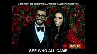 More than 500 celebrities attended Ranveer-Deepika wedding reception