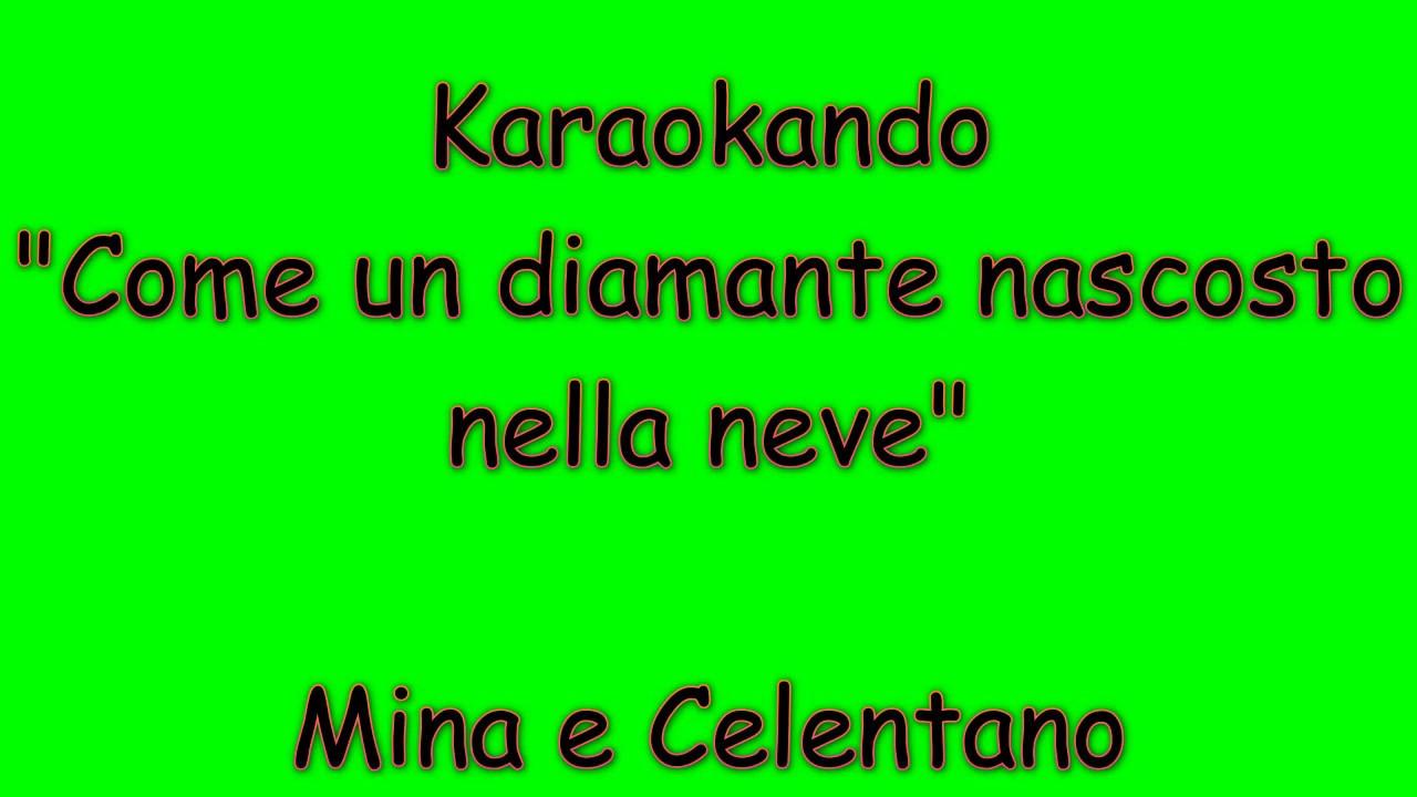 Karaoke italiano come un diamante nascosto nella neve - Testo specchi riflessi mina e celentano ...