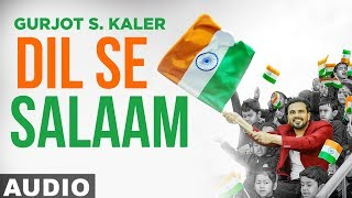 Dil Se Salaam (Full Audio) | Gurjot S Kaler | Latest Patriotic Songs 2020 | Speed Records