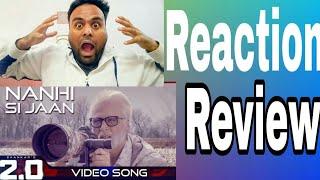 Nanhi Si Jaan  Reaction ,Review | 2.0 (Hindi) | Rajinikanth | Akshay Kumar | A R Rahman | Shankar