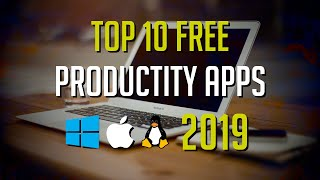 Top 10 Best Free Productivity Apps for 2019 (Windows / Mac / Linux)