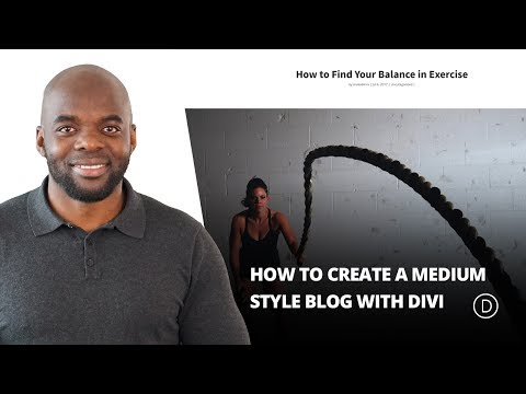 How to Create a Medium Style Blog with Divi