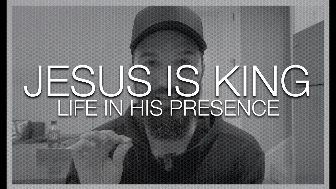 JESUS IS KING || LIFE IN HIS PRESENCE image