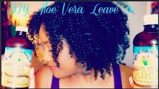 DIY Aloe Vera Gel Leave In Conditioner Recipe for BOMB Curl Definition on High Porosity Hair