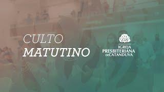 Culto Matutino 25/07/2021   Igreja Presbiteriana de Catanduva