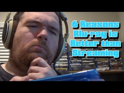 6 Reasons Bluray is Better than Streaming