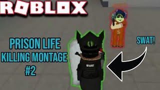 ROBLOX Prison Life Killing Montage #2 SWAT Helps!