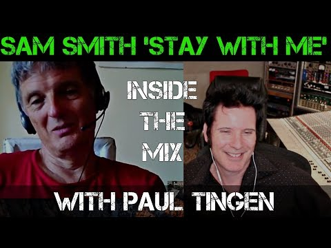 """Sam Smith's """"Stay with Me"""" - Inside the Mixwith Paul Tingen - Warren Huart - Produce Like A Pro"""