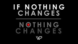 If Nothing Changes, Nothing Changes: Motivational Video