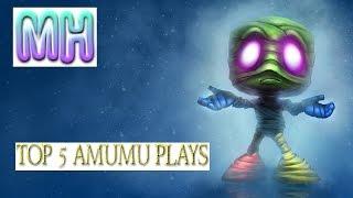 Top 5 Amumu play highlight moment