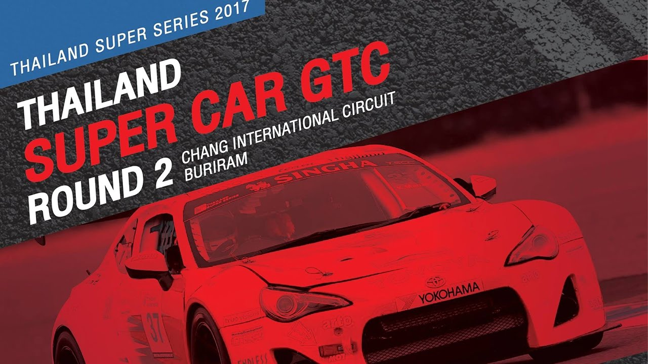 TH Super Car GTC Rd.2 | Chang International Circuit , Buriram