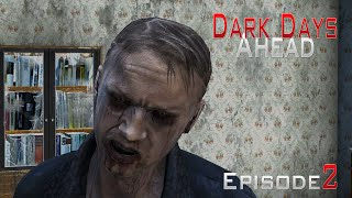 DayZ Standalone: Dark Days Ahead - Ep.2