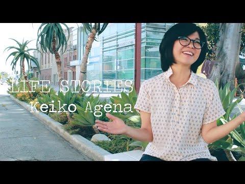 LIFE STORIES  Keiko Agena