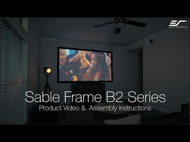 Elite Screens Sable Frame B2 Product & Assembly Video