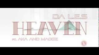 Da L E S ft AKA and Maggz - Heaven (Audio)
