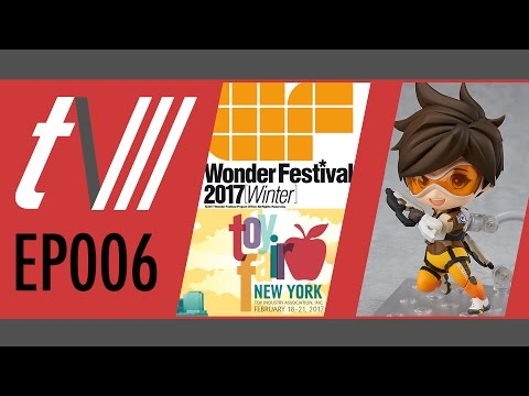 TV3 TOY SHOW EP006 | Toy Fair! WonFes Winter! GoodSmile Overwatch!