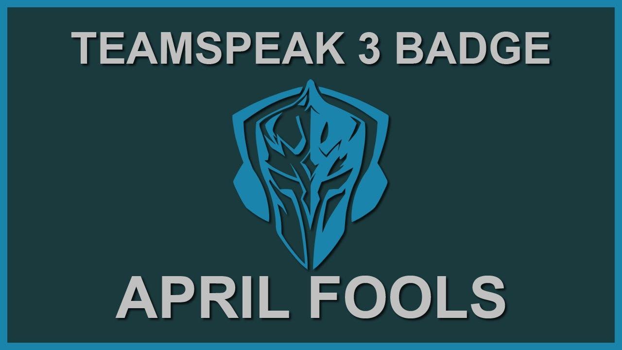 April Fools   Teamspeak 115 / 15 Badge Code NEW