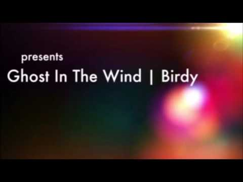 Piano Cover   Ghost In The Wind   Birdy   Ethereal Music