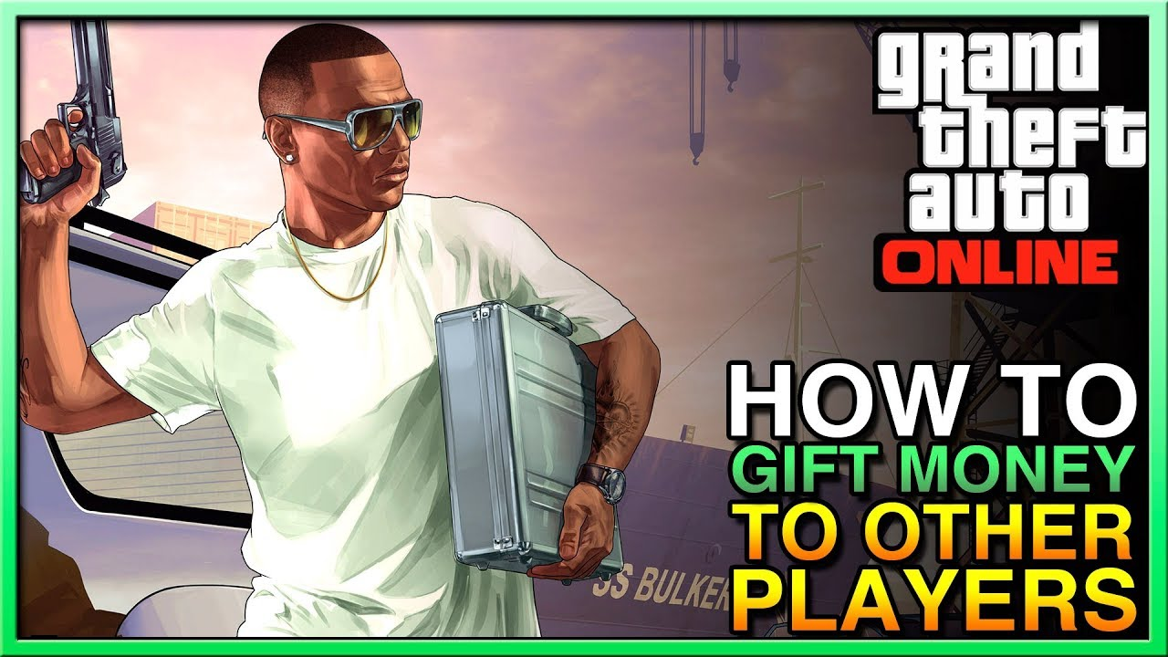 Gta Online How To Gift Money Other