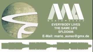 Mario Aureo - Everybody Lives The Same Life (Original) SFLDD006