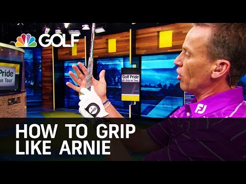 How to Grip Like Arnie – The Golf Fix | Golf Channel