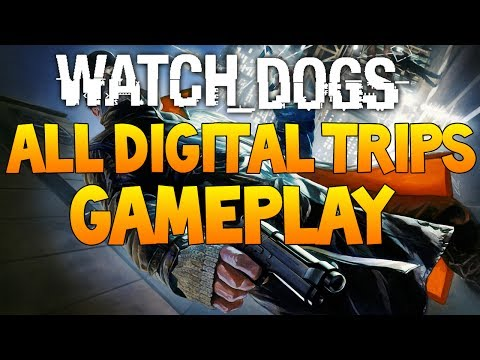 "Watch Dogs - All Digital Trips Gameplay! [psychedelic, Spider-Tank, Alone, Madness] ""Drug Trips"""