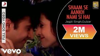 Jagjit Singh, Gulzar - Shaam Se Aankh Mein Nami Si Hai