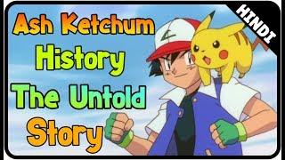 Ash Ketchum The Untold Story Hindi || Ash Ketchum History Hindi