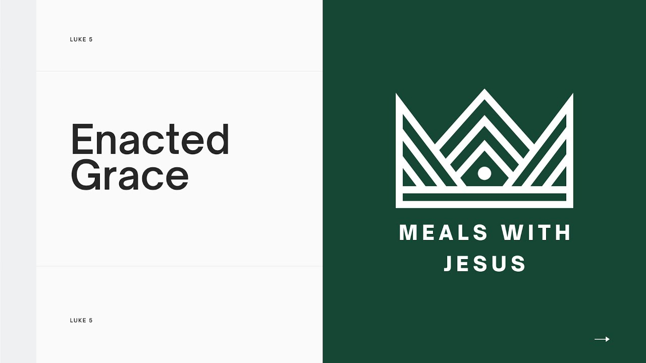 'Enacted Grace' with Barney | Part 1 - Meals with Jesus | 4.7.21
