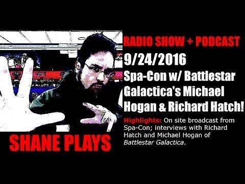 Spa-Con w/ Battlestar Galactica's Richard Hatch & Michael Hogan! - Shane Plays Radio Ep. 69
