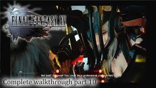 Final Fantasy XV / 15 - 100% Full walkthrough part 10 ► 1080p 60fps - No commentary ◄