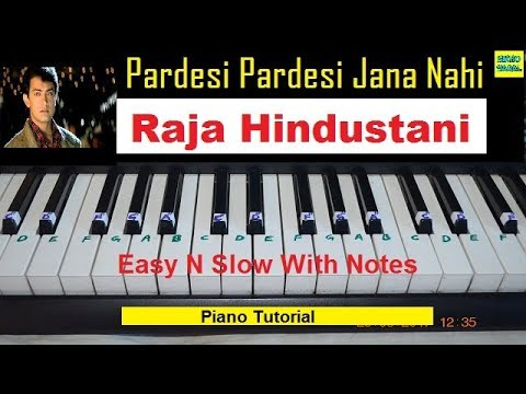 Pardesi Pardesi Jana Nahi Tutorial On Piano With Notations From Raja Hindustani