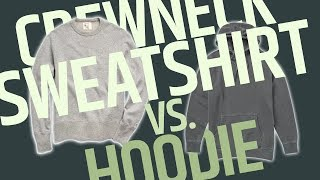 This Over That: Men's Sweatshirts // Crewneck vs. Hoodie - Ditch The Baggy Hooded Sweatshirts