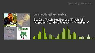 Ep. 28: Mitch Hedberg's 'Mitch All Together' to Mort Garson's 'Plantasia'