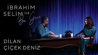 İbrahim Selim ile Bu Gece #39: Dilan Çiçek Deniz, Istanbul Arabesque Project